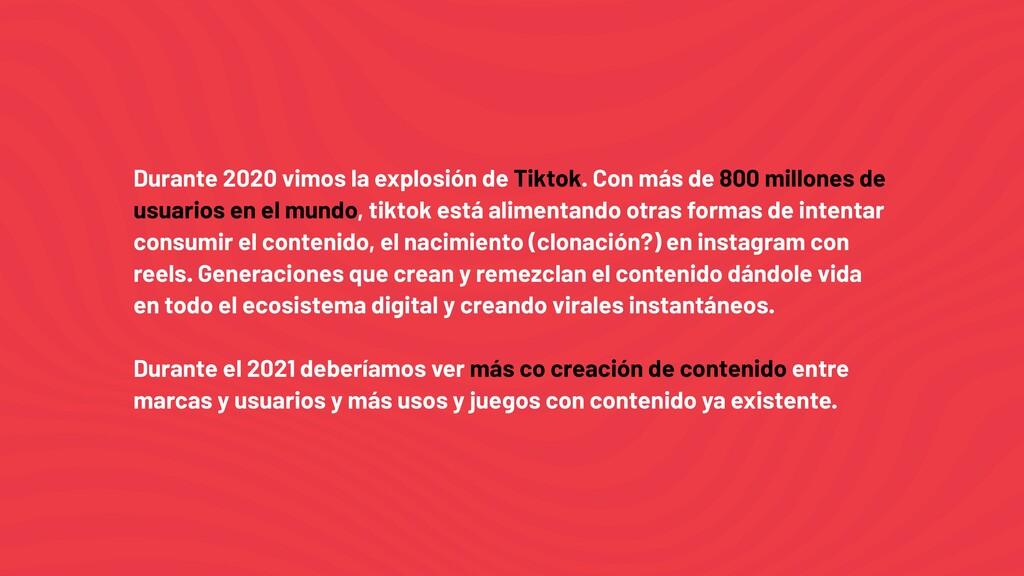 Durante 2020 vimos la explosión de Tiktok. Con ...