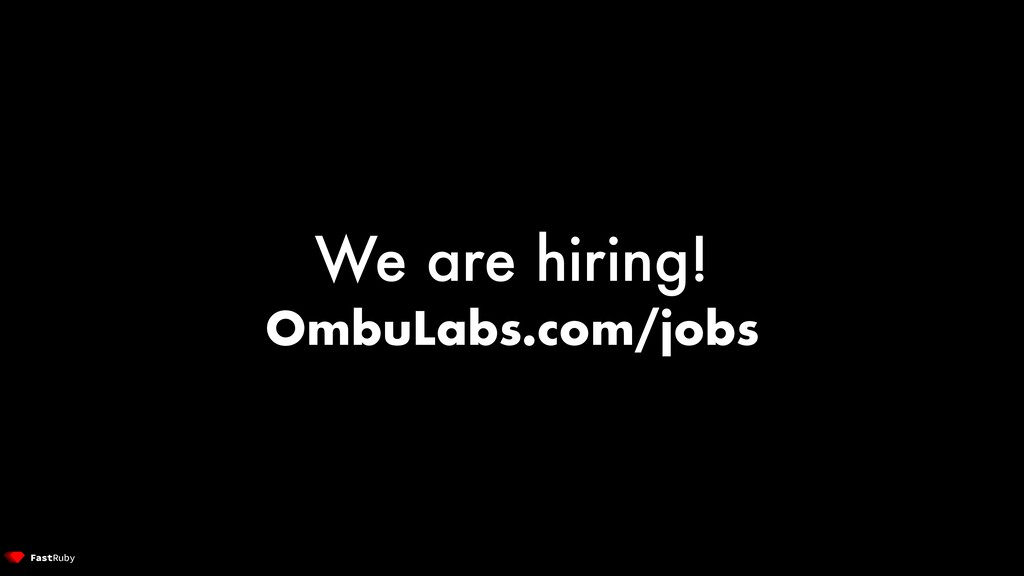 We are hiring! OmbuLabs.com/jobs