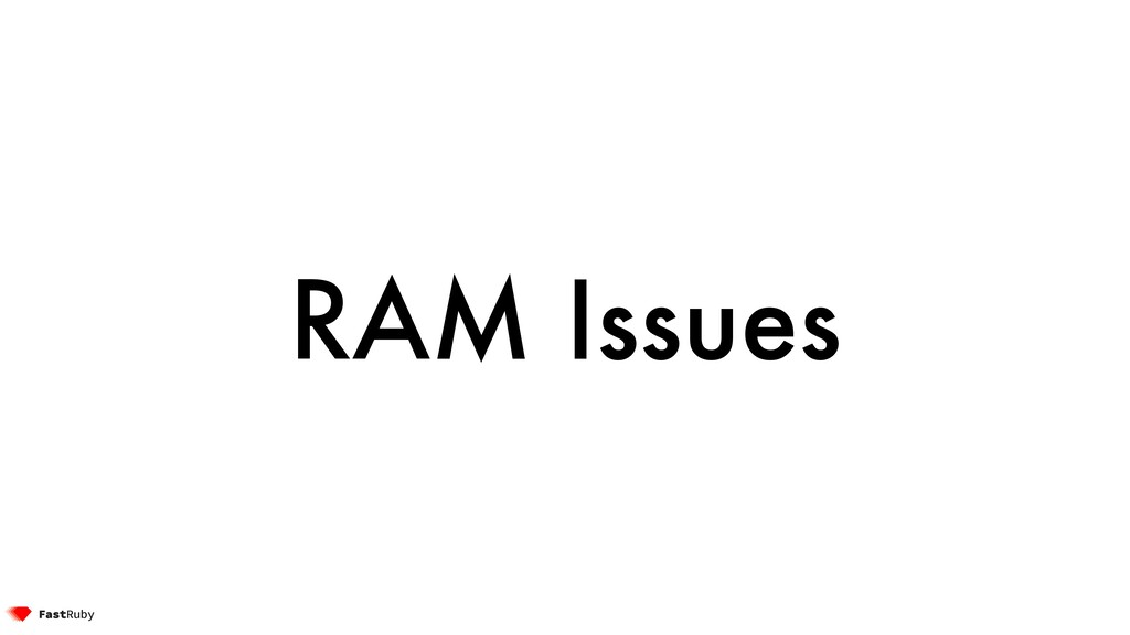 RAM Issues