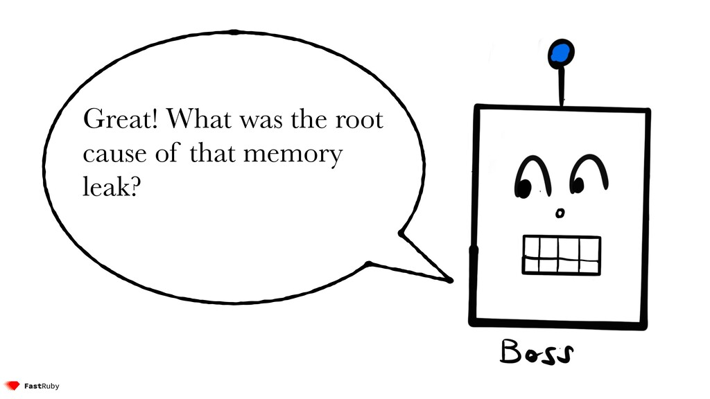 Great! What was the root cause of that memory l...