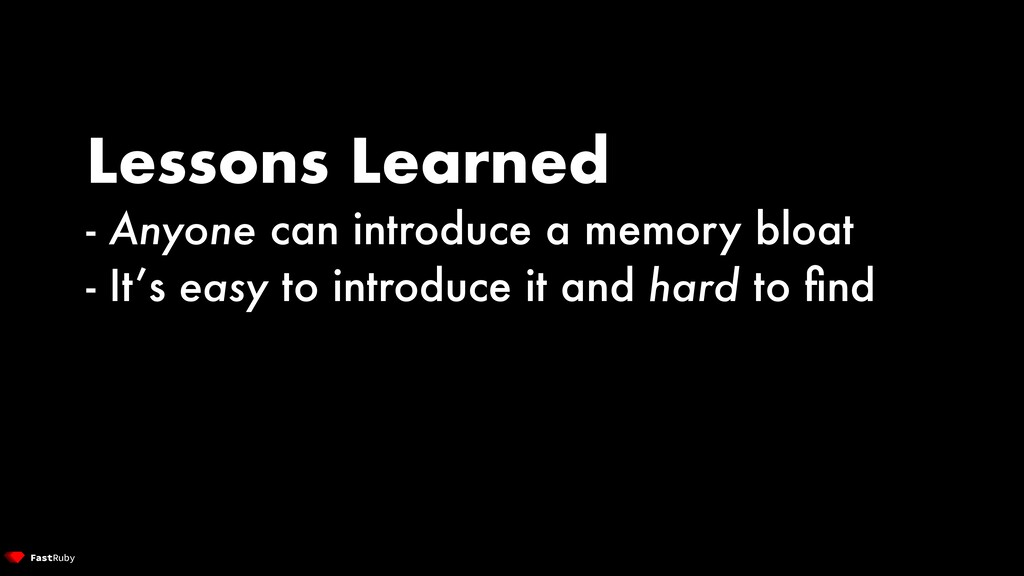 Lessons Learned - Anyone can introduce a memory...