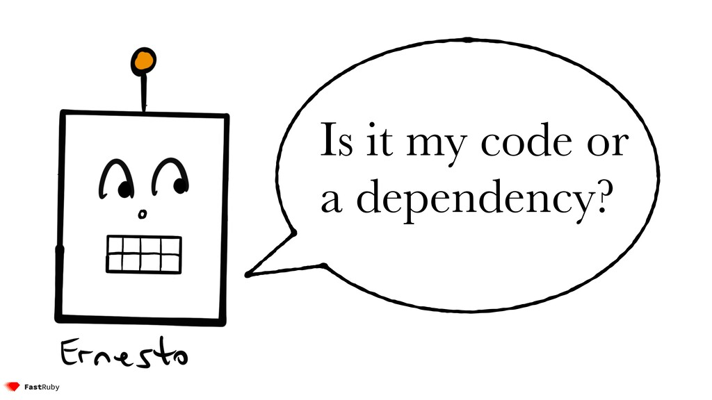 Is it my code or a dependency?