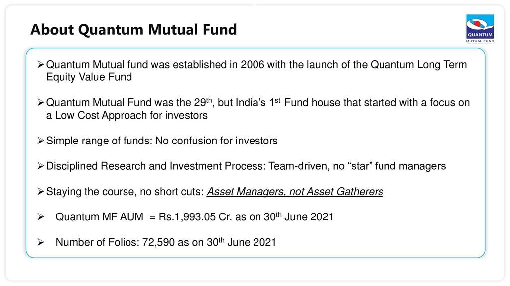 8 Quantum Mutual fund was established in 2006 ...