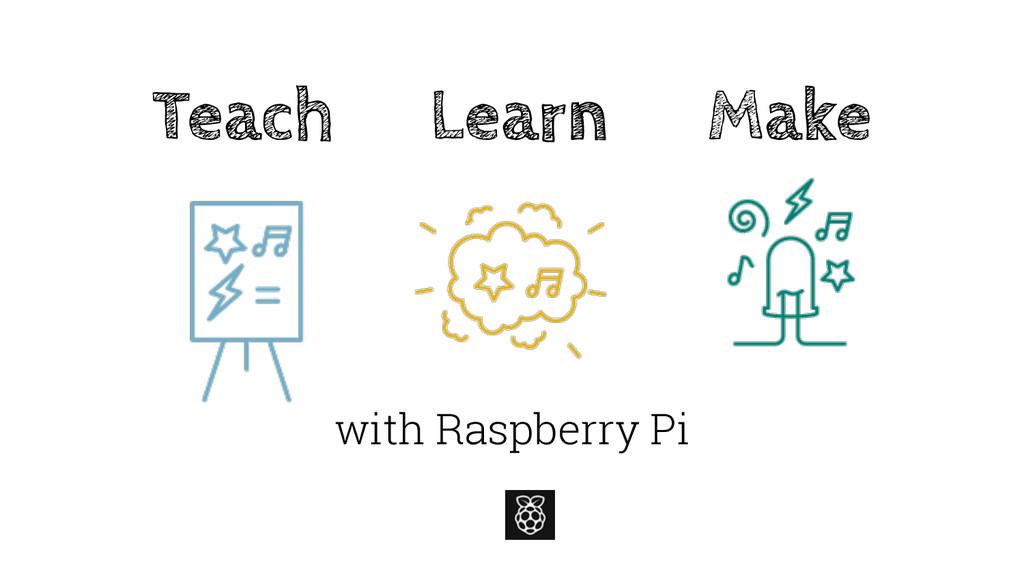 Teach Learn Make with Raspberry Pi