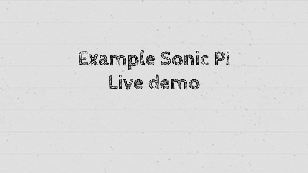 Example Sonic Pi Live demo