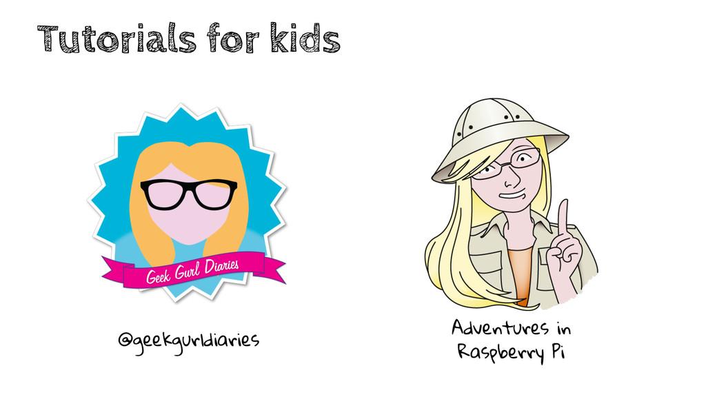 Tutorials for kids @geekgurldiaries Adventures ...