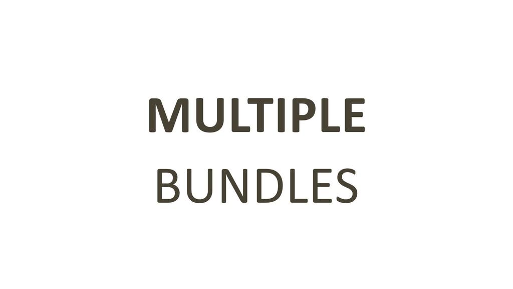MULTIPLE BUNDLES