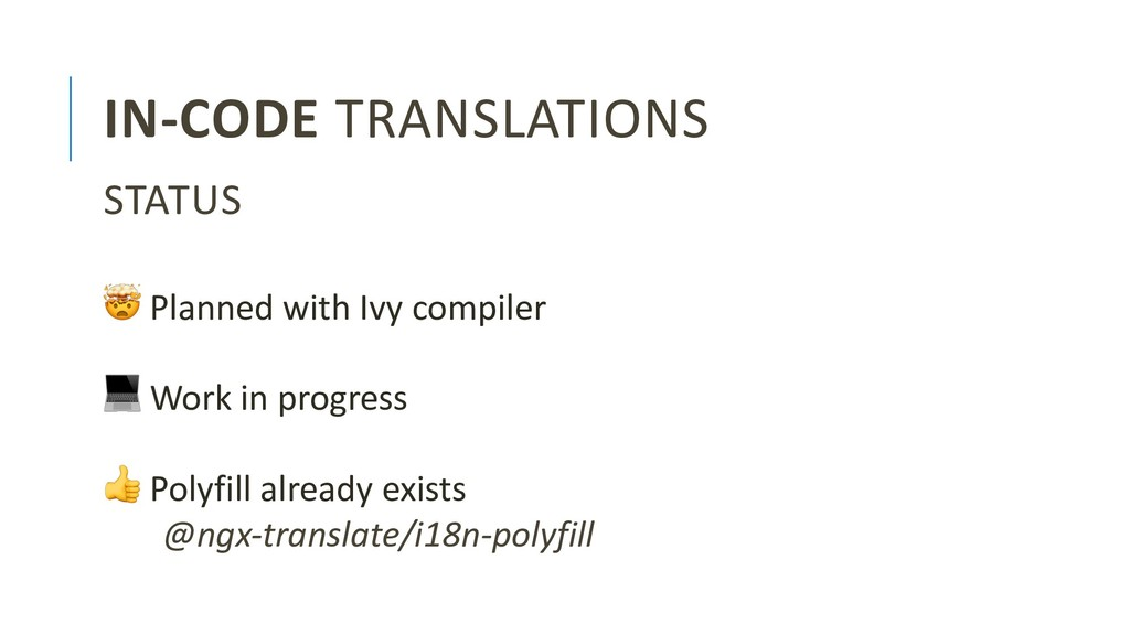 IN-CODE TRANSLATIONS ! Planned with Ivy compile...