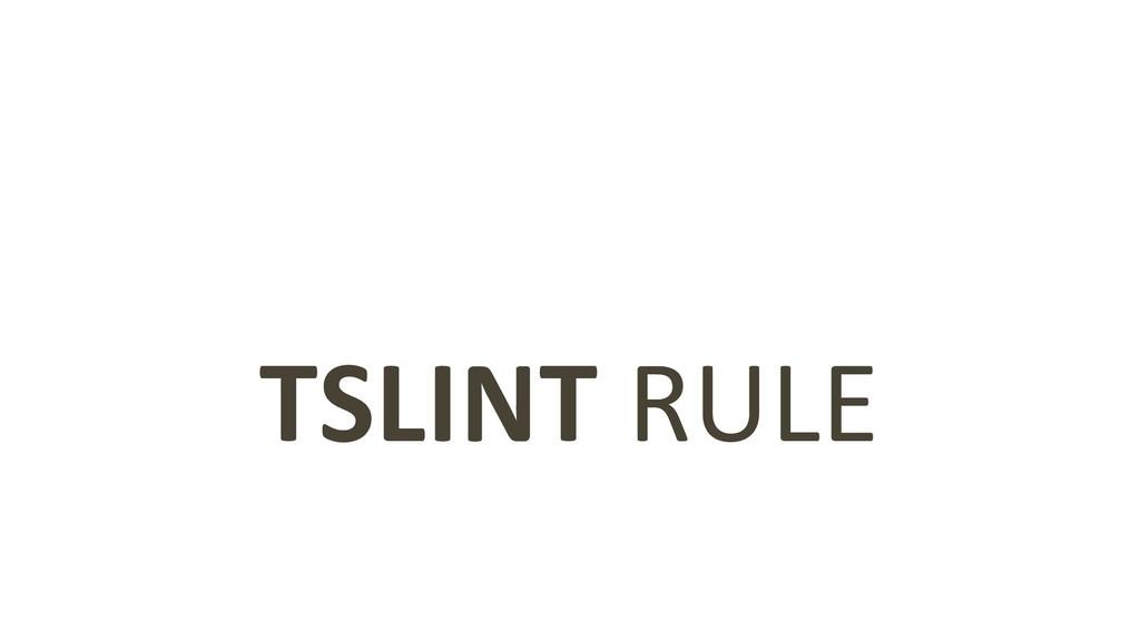 TSLINT RULE