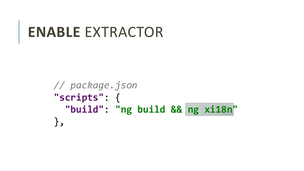 "ENABLE EXTRACTOR // package.json ""scripts"": { ""..."