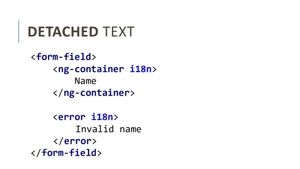 DETACHED TEXT <form-field> <ng-container i18n> ...