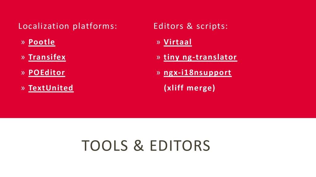 TOOLS & EDITORS Localization platforms: » Pootl...