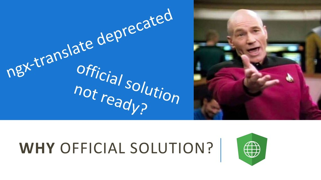 WHY OFFICIAL SOLUTION? ngx-translate deprecated...