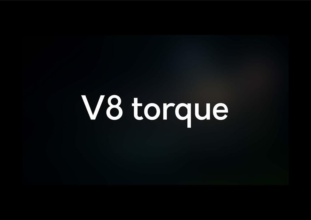 V8 torque