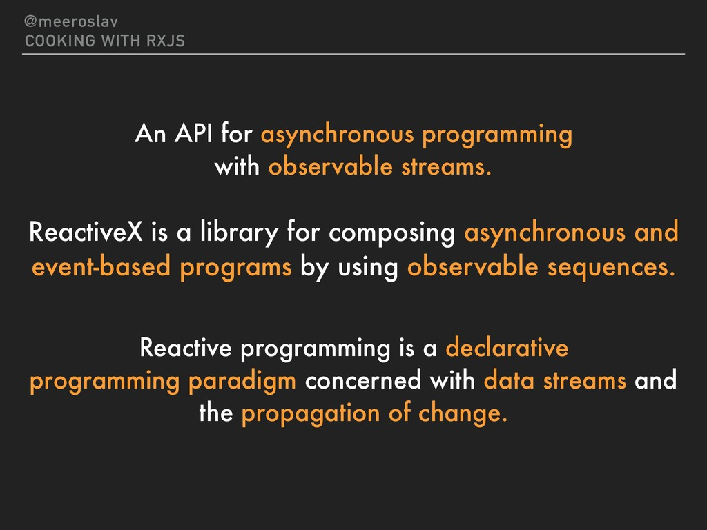 An API for asynchronous programming with obser...