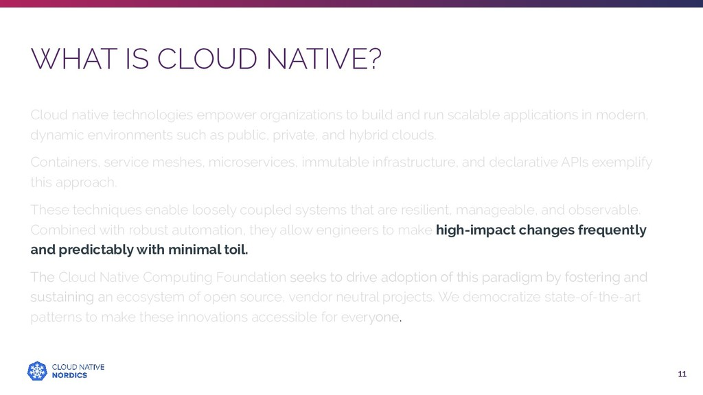 WHAT IS CLOUD NATIVE? 11 Cloud native technolog...