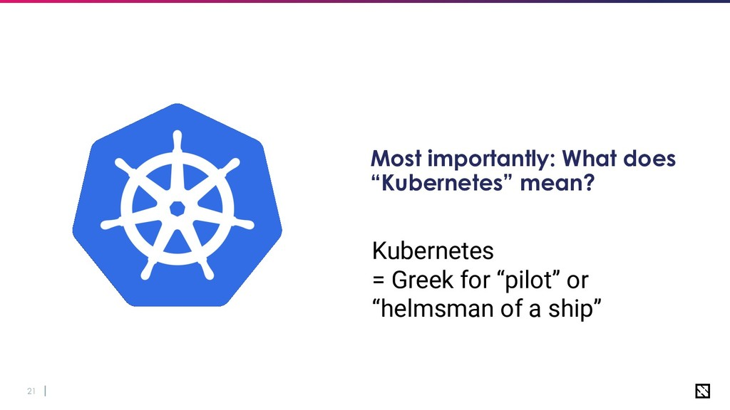"""21 Most importantly: What does """"Kubernetes"""" mea..."""