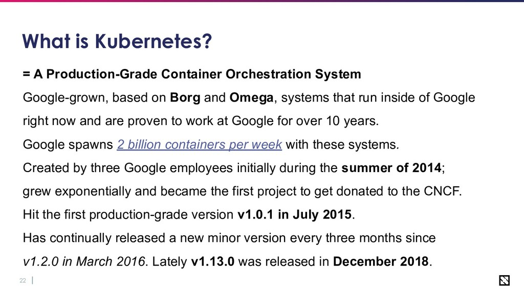 22 What is Kubernetes? = A Production-Grade Con...