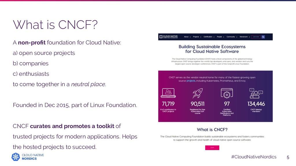 #CloudNativeNordics What is CNCF? A non-profit f...