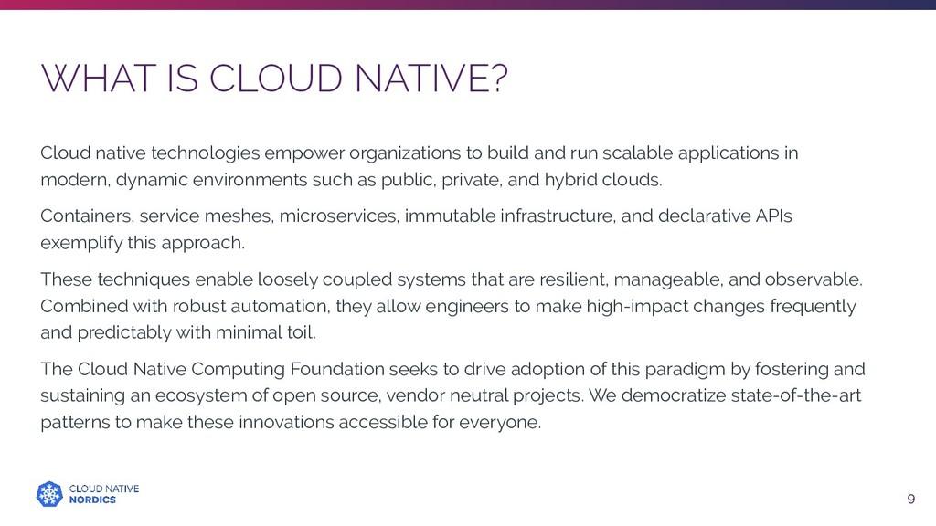WHAT IS CLOUD NATIVE? 9 Cloud native technologi...