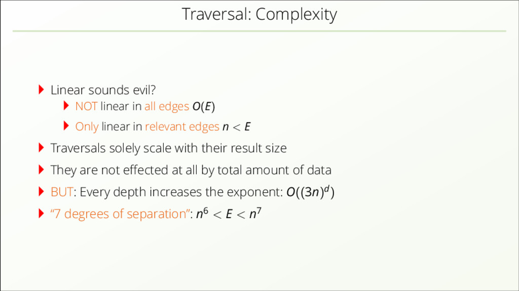 Traversal: Complexity Linear sounds evil? NOT l...