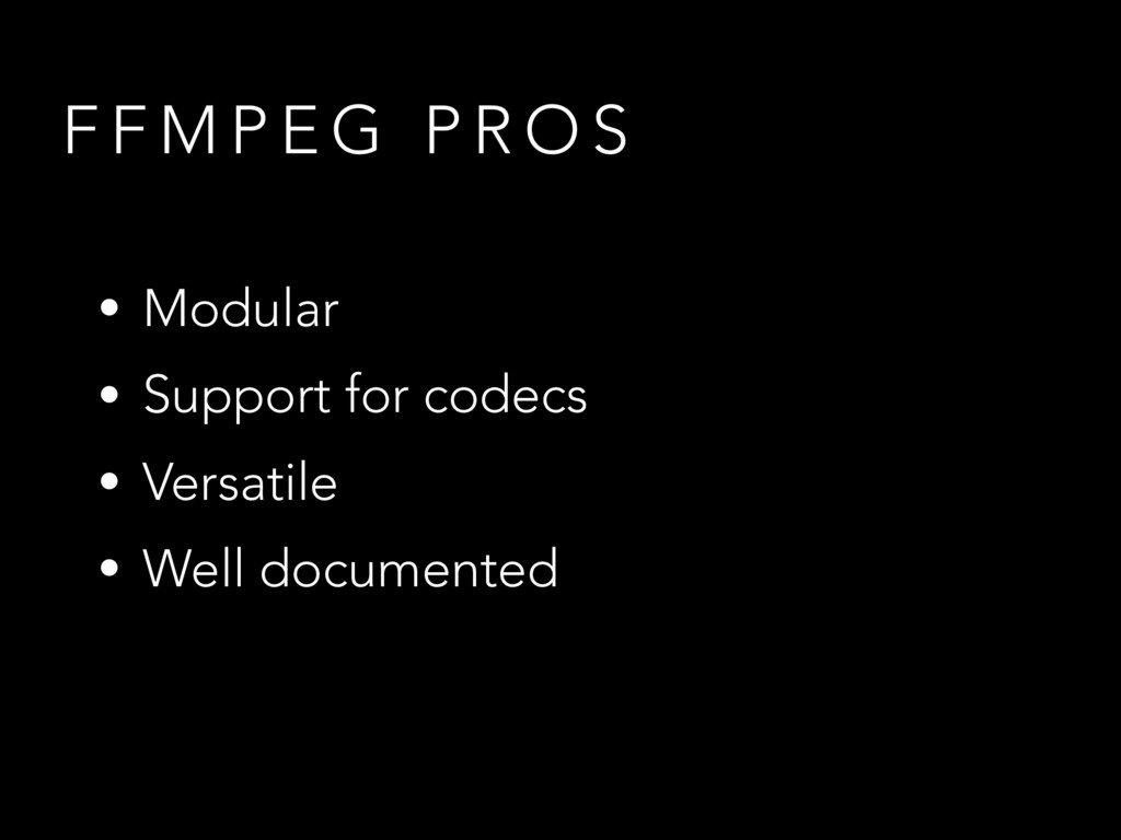 F F M P E G P R O S • Modular • Support for cod...