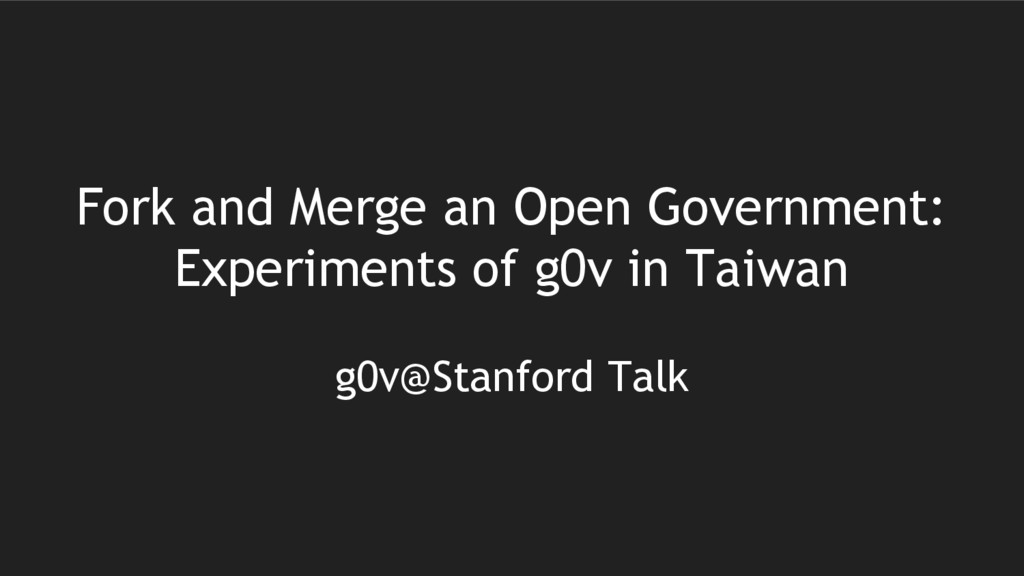 Fork and Merge an Open Government: Experiments ...