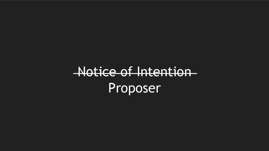 Notice of Intention Proposer