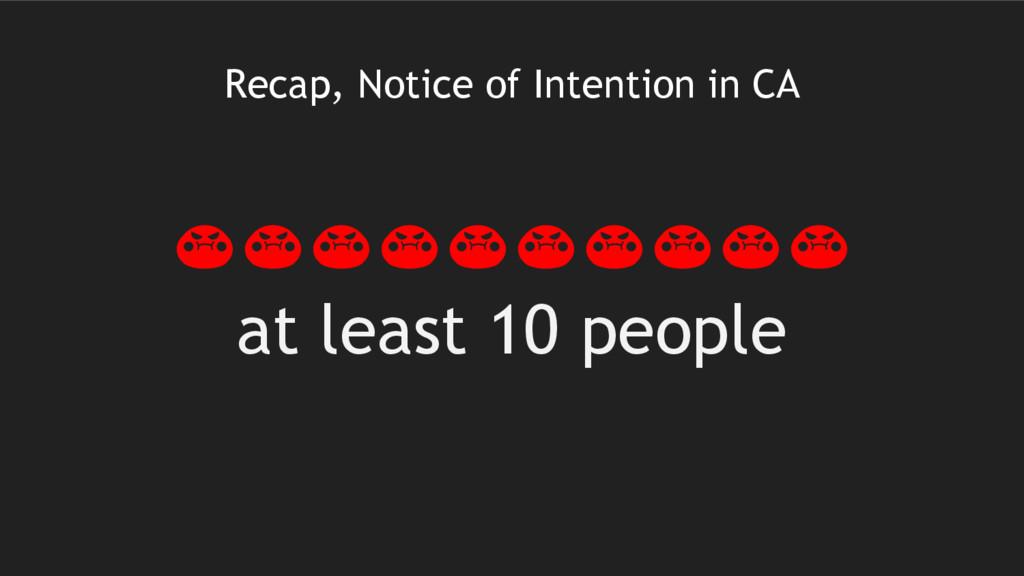 Recap, Notice of Intention in CA at least 10 pe...
