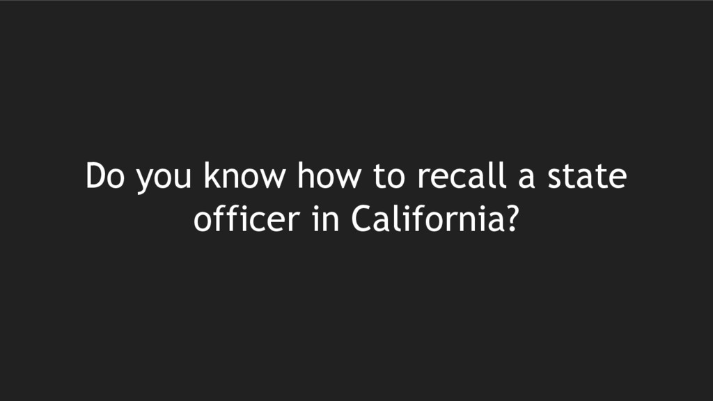 Do you know how to recall a state officer in Ca...