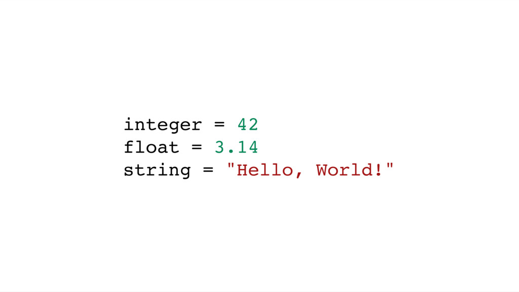 "integer = 42 float = 3.14 string = ""Hello, Worl..."