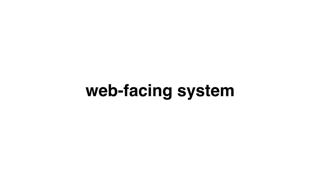 web-facing system