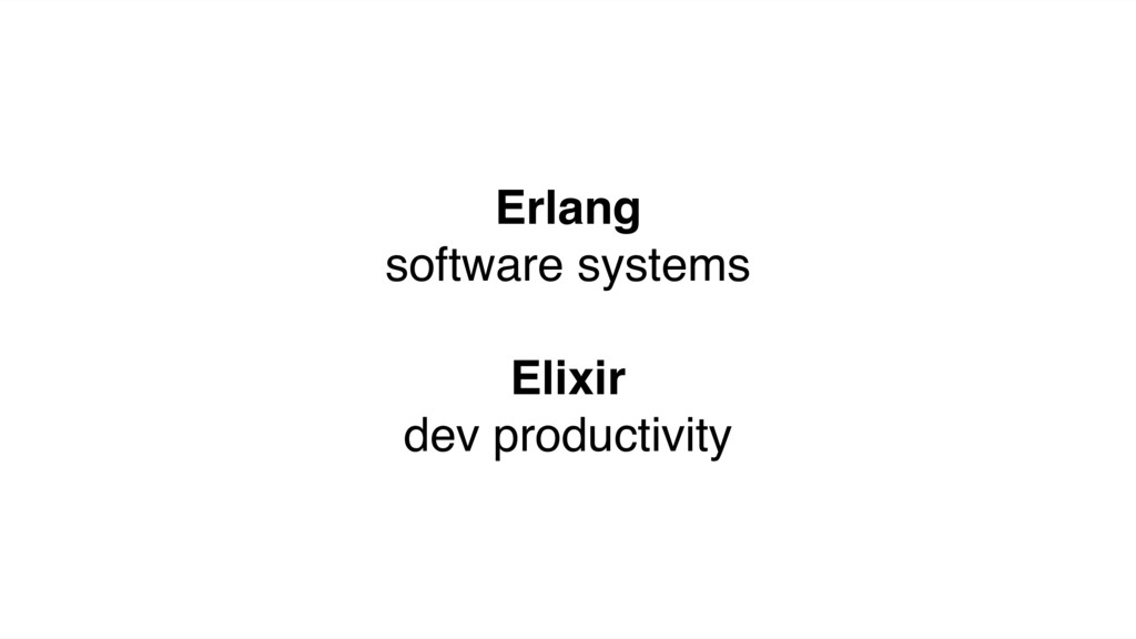 Erlang software systems Elixir dev productivity