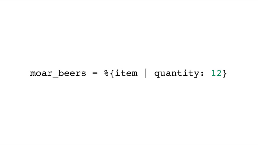moar_beers = %{item | quantity: 12}