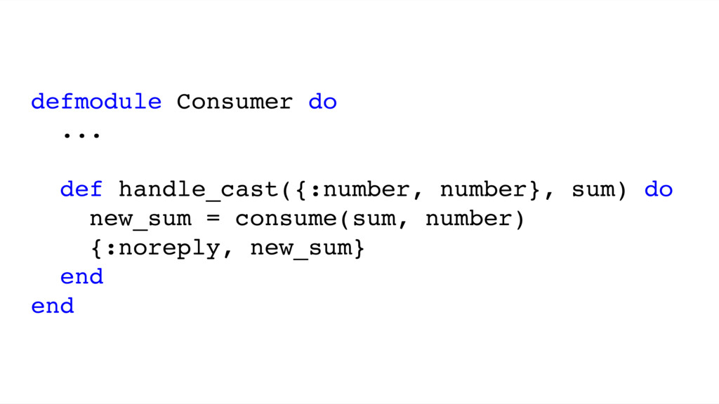 defmodule Consumer do ... def handle_cast({:num...