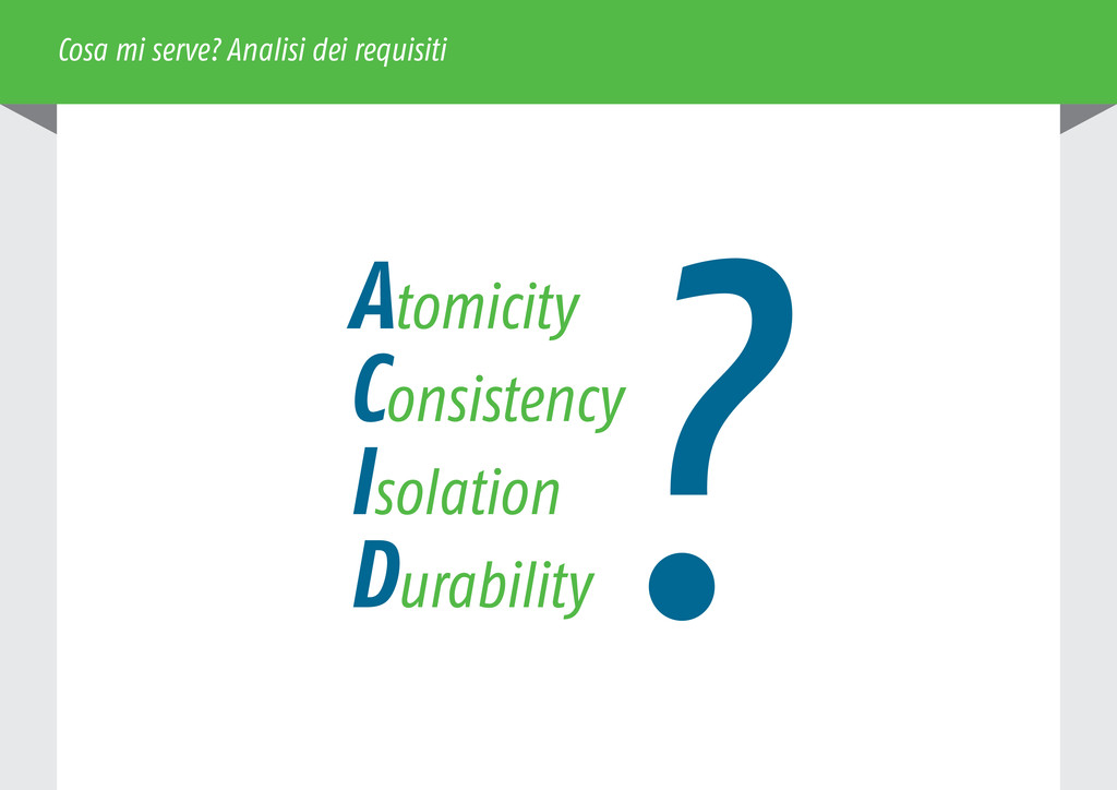 Atomicity Consistency Isolation Durability ? Co...