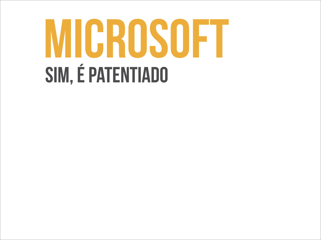 Microsoft sim, é patentiado
