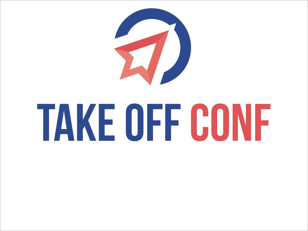 TAKE OFF CONF