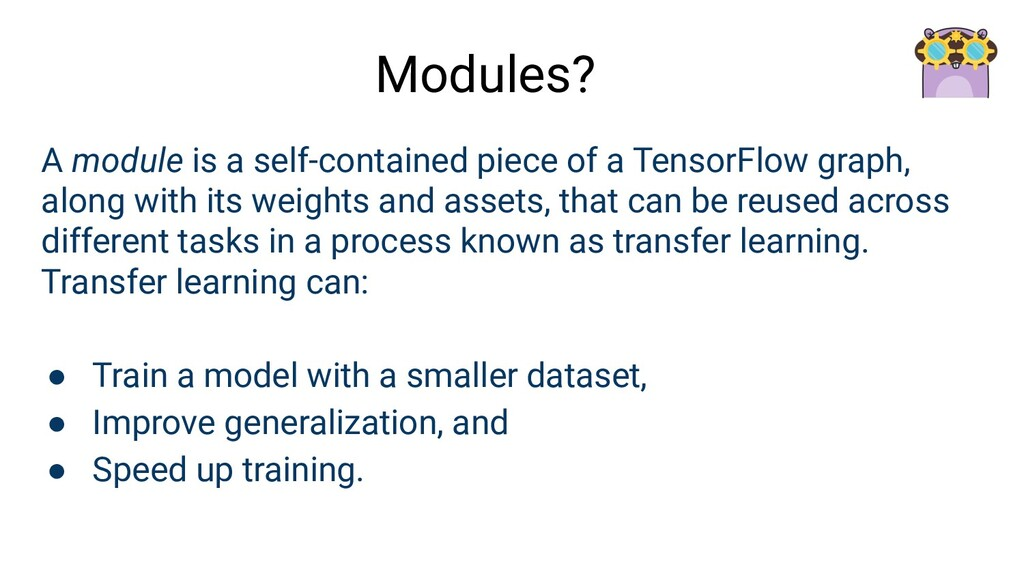 A module is a self-contained piece of a TensorF...