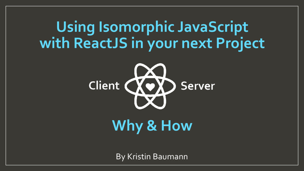 Using Isomorphic JavaScript with ReactJS in you...