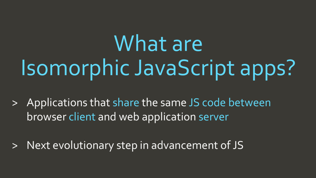 What are Isomorphic JavaScript apps? > Applicat...