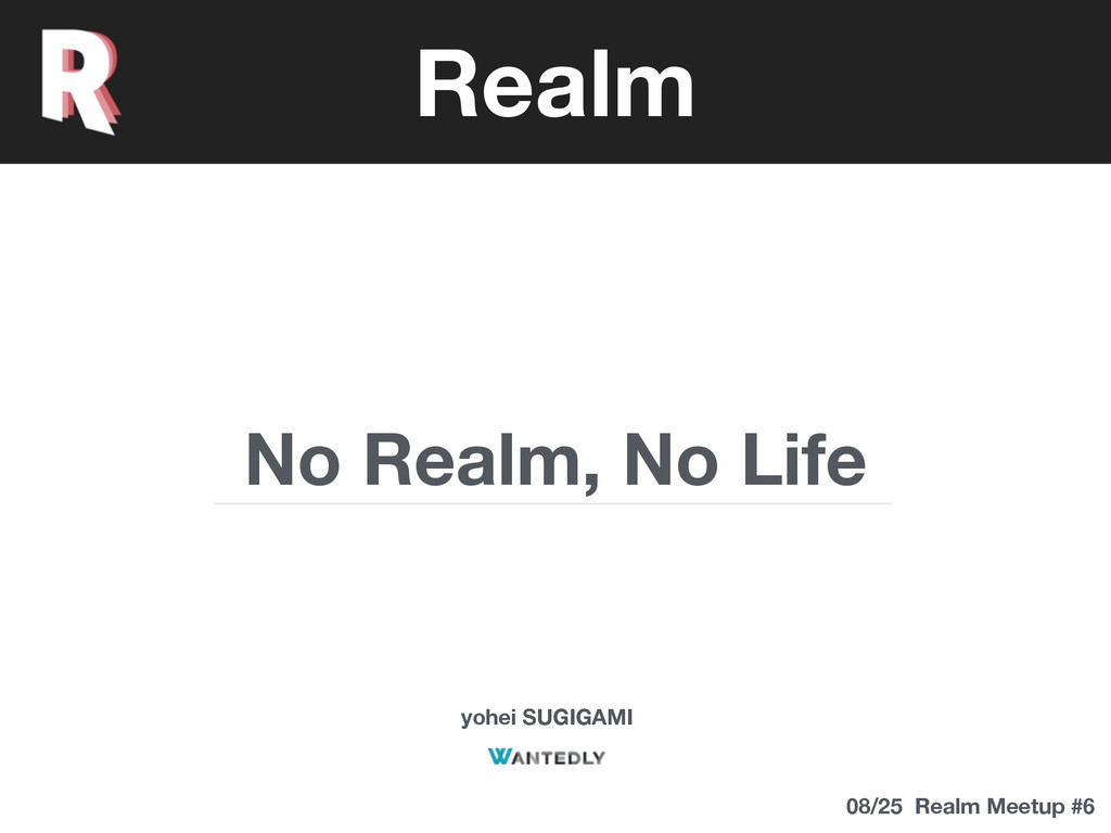 No Realm, No Life yohei SUGIGAMI Realm 08/25 Re...