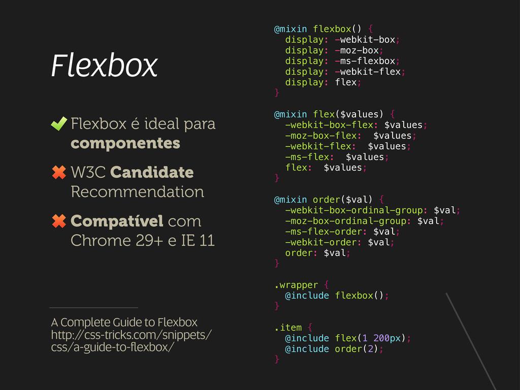 Flexbox Flexbox é ideal para componentes W3C Ca...