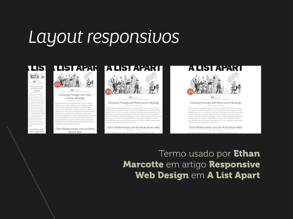 Layout responsivos Termo usado por Ethan Marcot...