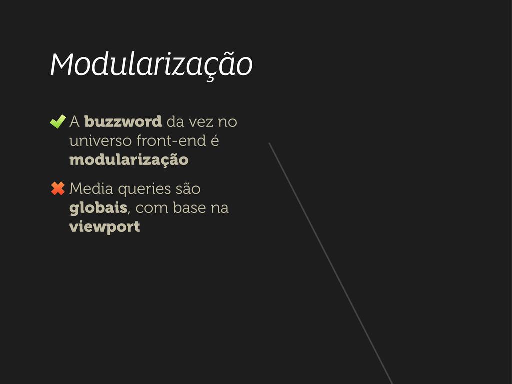 Modularização A buzzword da vez no universo fro...