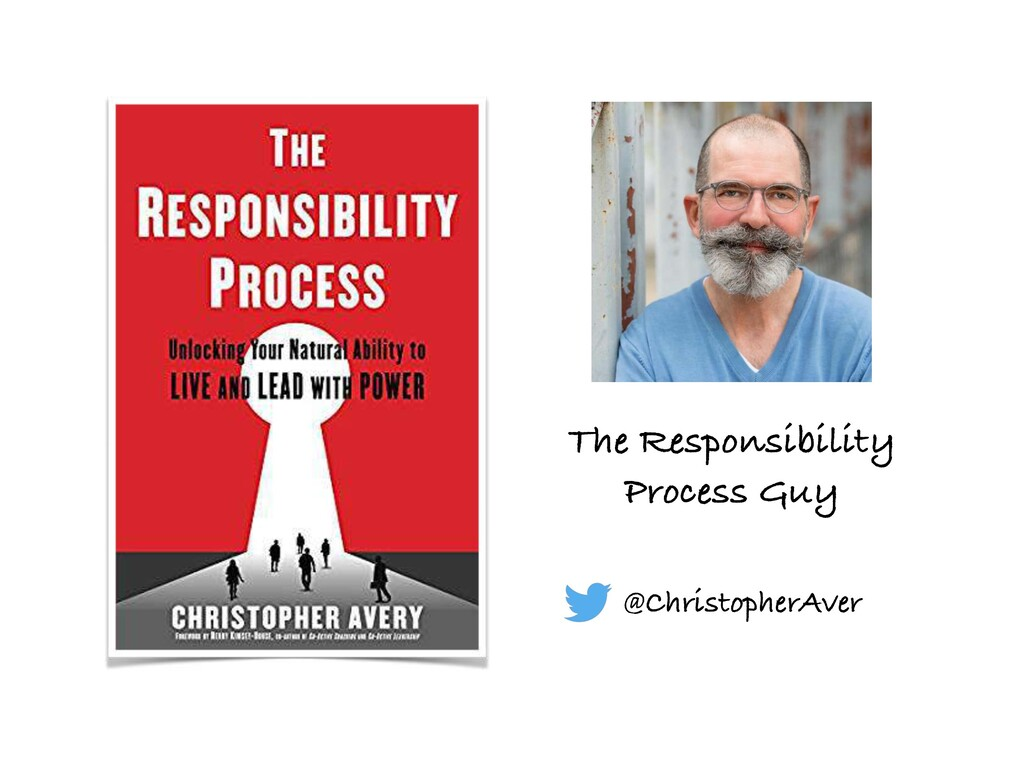 The Responsibility Process Guy @ChristopherAver