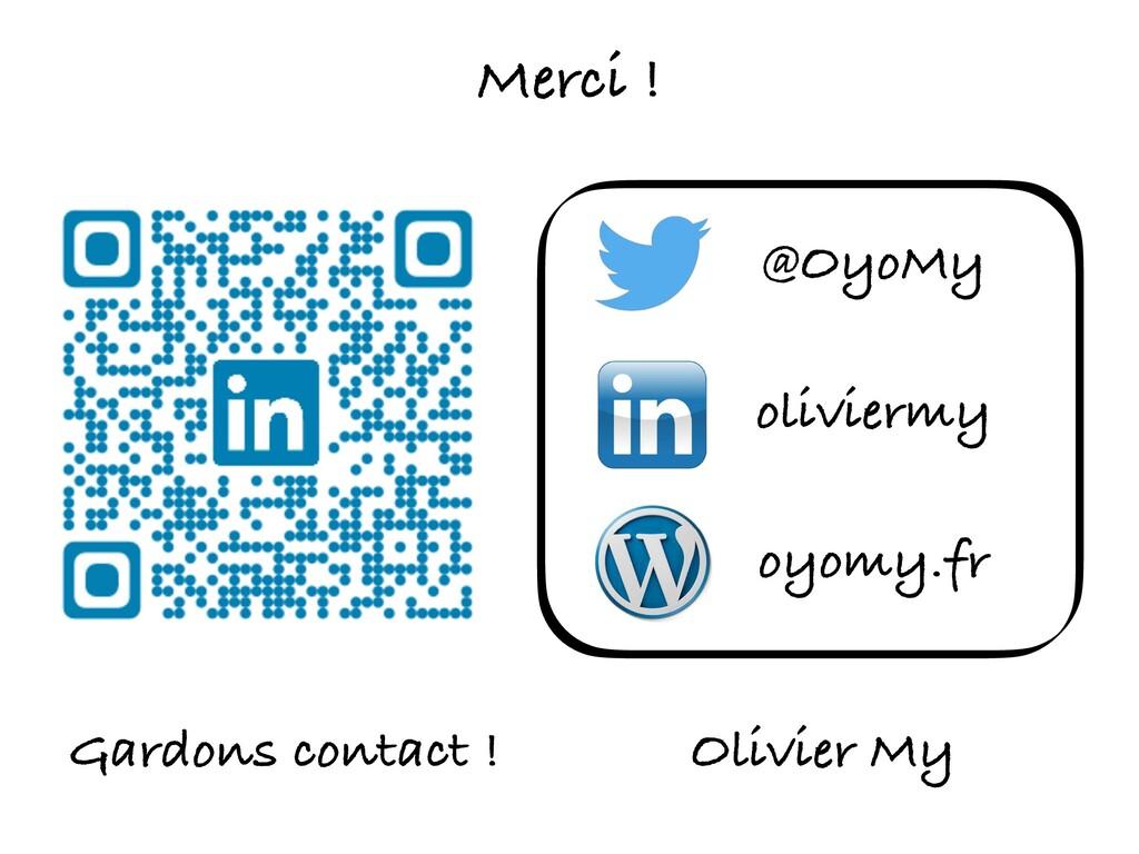 Gardons contact ! @OyoMy Olivier My oyomy.fr Me...