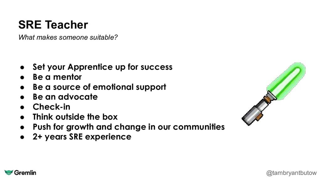 SRE Teacher @tambryantbutow What makes someone ...