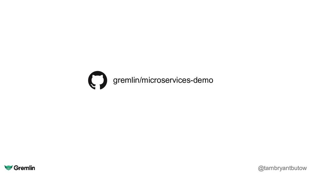 gremlin/microservices-demo @tambryantbutow