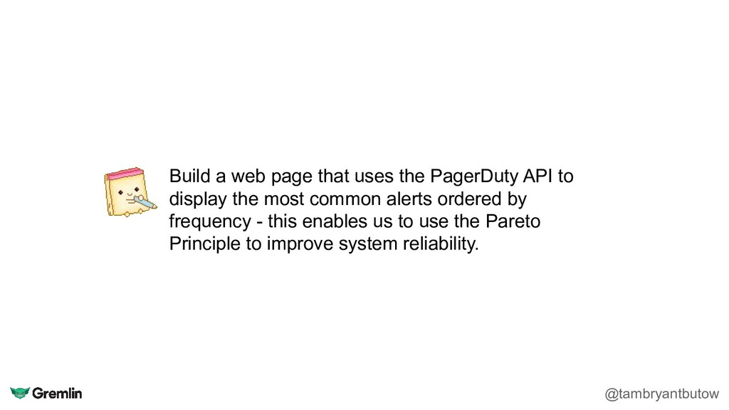 Build a web page that uses the PagerDuty API to...